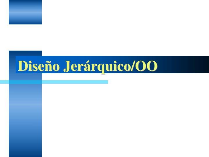 Diseño Jerárquico/OO