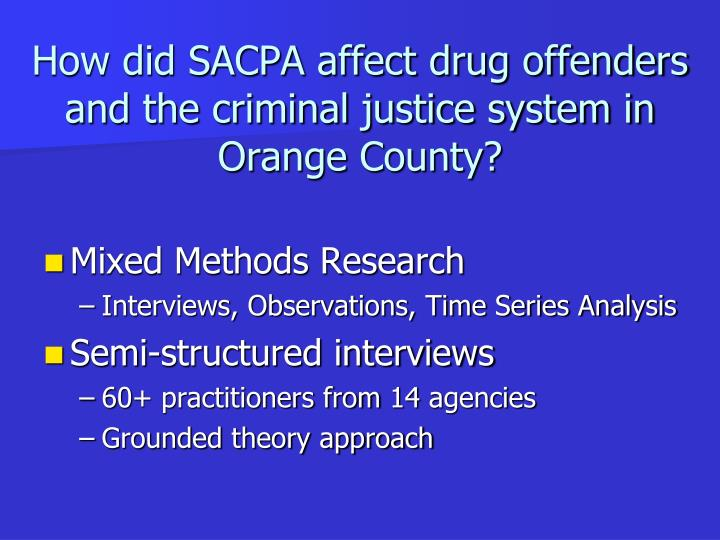 How did SACPA affect drug offenders and the criminal justice system in Orange County?