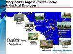maryland s largest private sector industrial employer