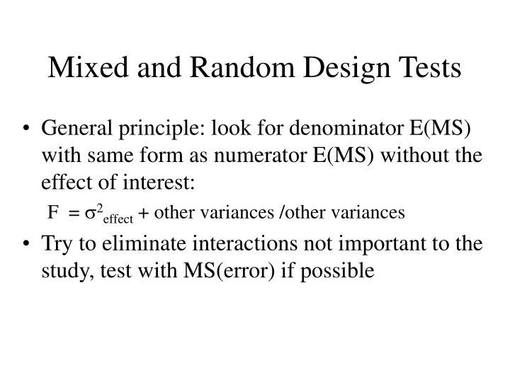 Mixed and Random Design Tests