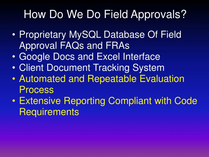 How Do We Do Field Approvals?