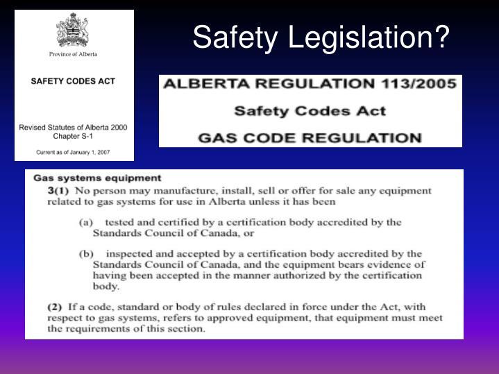 Safety Legislation?