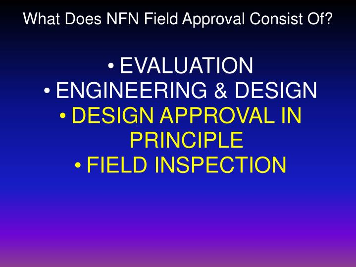 What Does NFN Field Approval Consist Of?