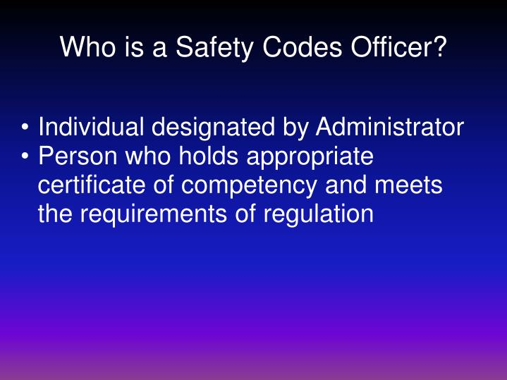 Who is a Safety Codes Officer?