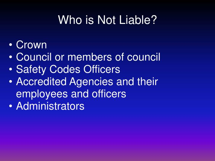 Who is Not Liable?