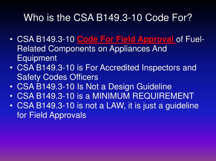 Who is the CSA B149.3-10 Code For?
