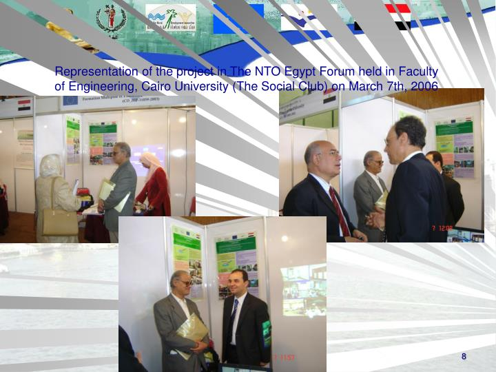 Representation of the project in The NTO Egypt Forum held in Faculty of Engineering, Cairo University (The Social Club) on March 7th, 2006