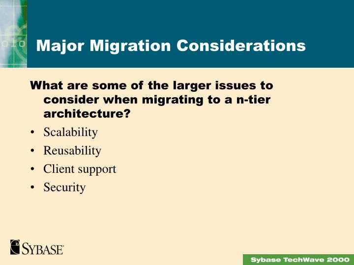 What are some of the larger issues to consider when migrating to a n-tier architecture?