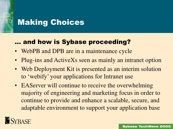 … and how is Sybase proceeding?
