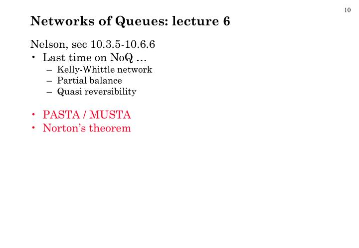 Networks of Queues: lecture 6