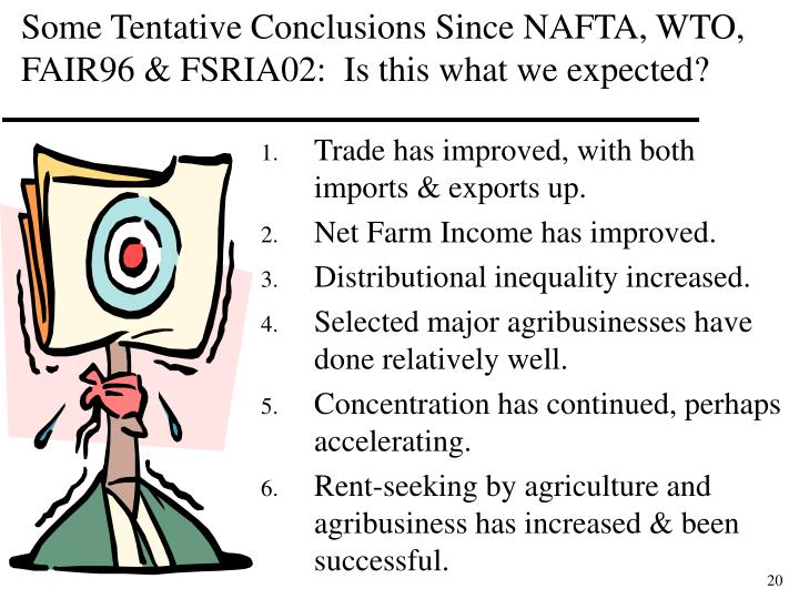 Some Tentative Conclusions Since NAFTA, WTO,  FAIR96 & FSRIA02:  Is this what we expected?