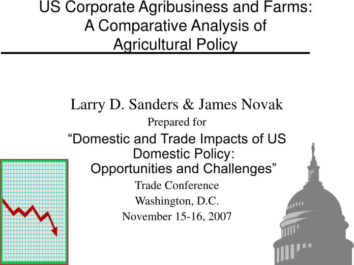 Us corporate agribusiness and farms a comparative analysis of agricultural policy
