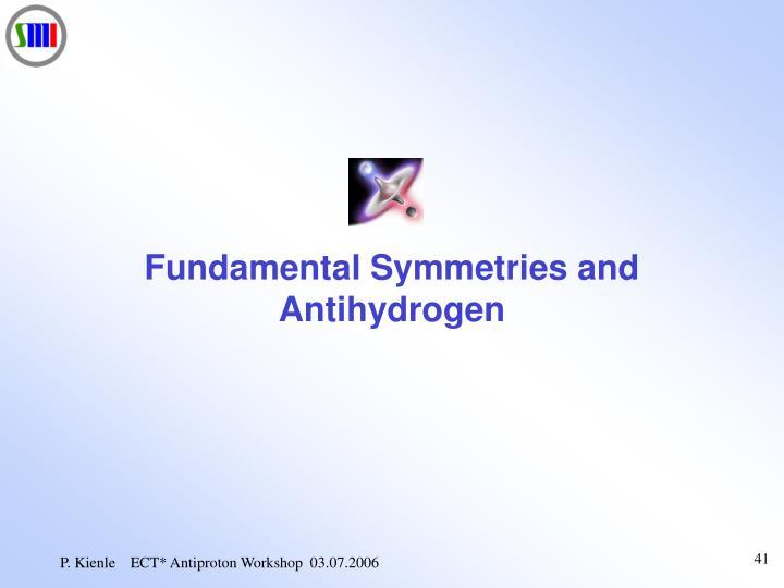 Fundamental Symmetries and Antihydrogen
