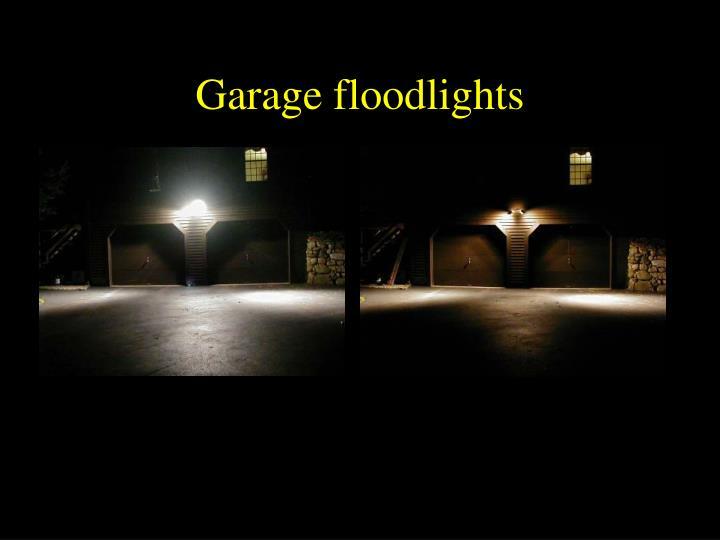 Garage floodlights