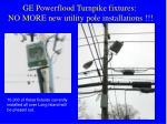 ge powerflood turnpike fixtures no more new utility pole installations
