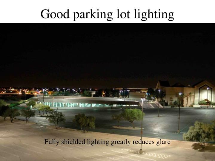 Good parking lot lighting