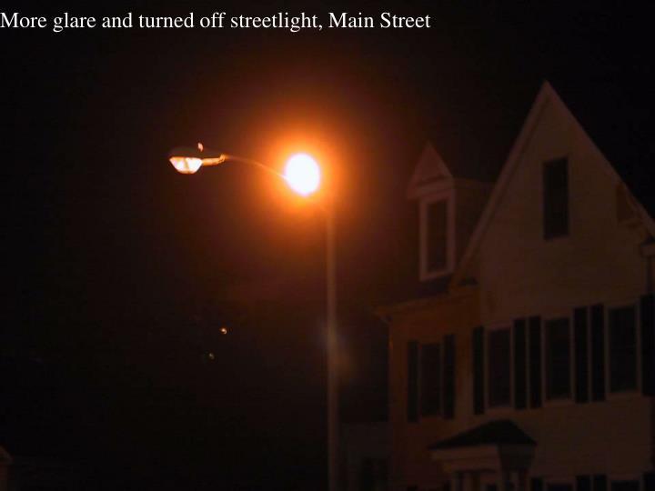 More glare and turned off streetlight, Main Street