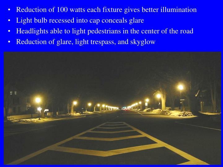 Reduction of 100 watts each fixture gives better illumination
