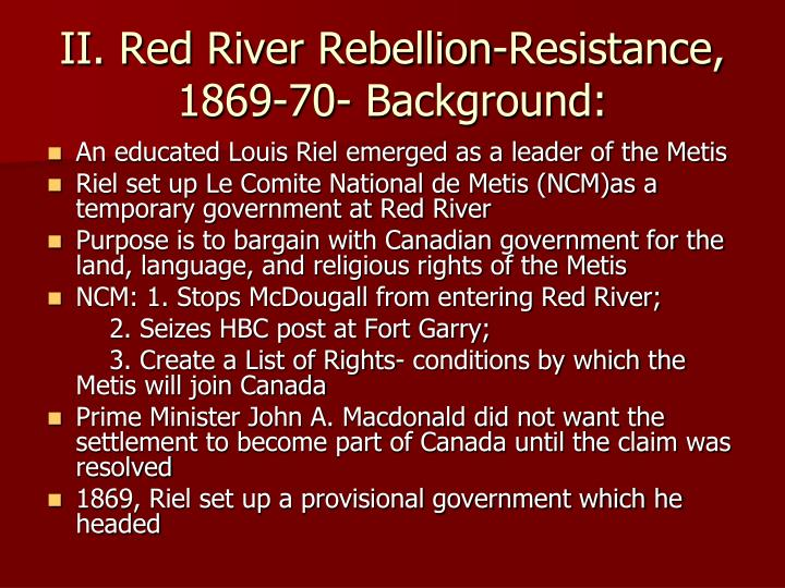 II. Red River Rebellion-Resistance, 1869-70- Background: