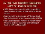 ii red river rebellion resistance 1869 70 dealing with riel