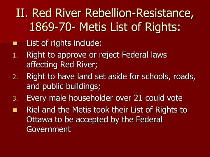 II. Red River Rebellion-Resistance, 1869-70- Metis List of Rights: