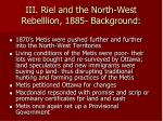 iii riel and the north west rebelllion 1885 background