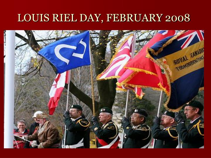 LOUIS RIEL DAY, FEBRUARY 2008
