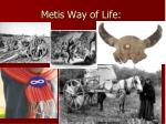 metis way of life