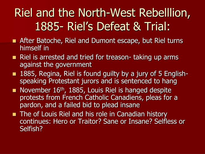 Riel and the North-West Rebelllion, 1885- Riel's Defeat & Trial: