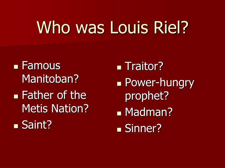 Who was Louis Riel?