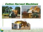 cotton harvest machines
