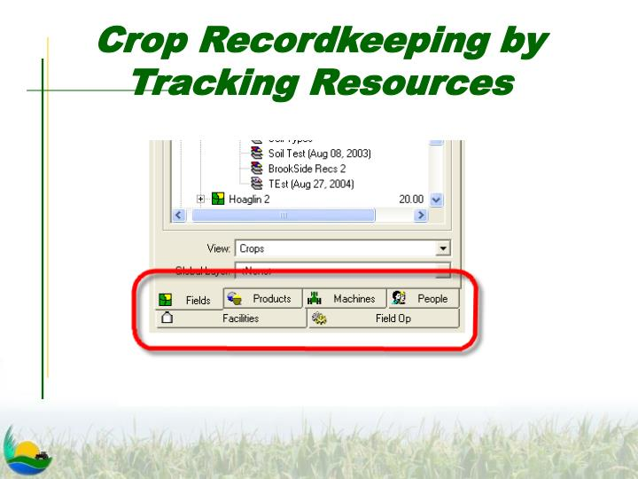 Crop Recordkeeping by Tracking Resources