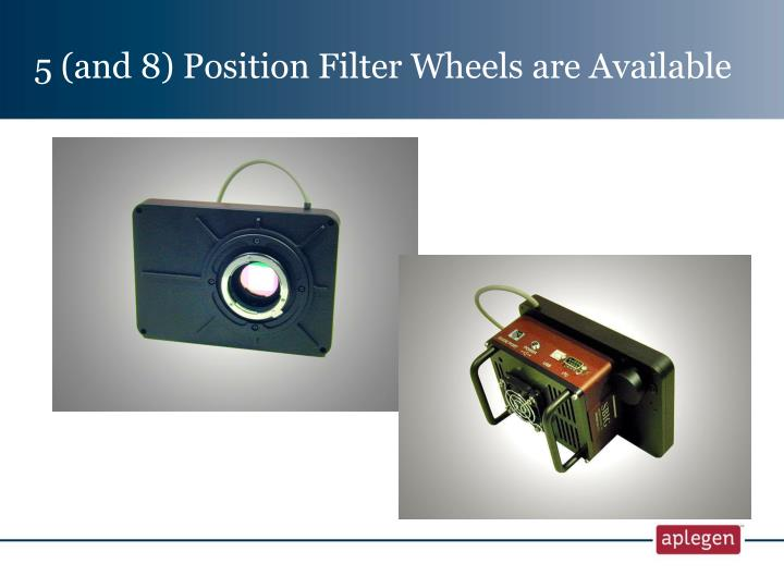5 (and 8) Position Filter Wheels are Available