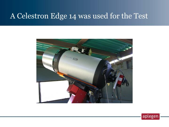 A Celestron Edge 14 was used for the Test
