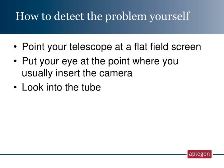 How to detect the problem yourself