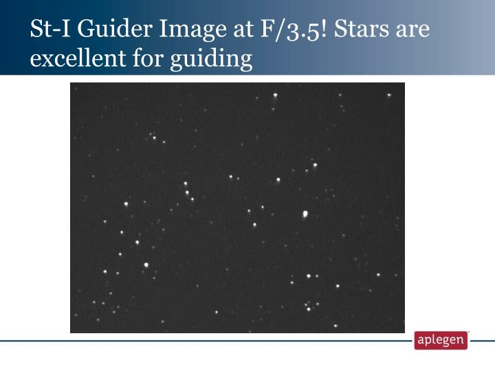 St-I Guider Image at F/3.5! Stars are excellent for guiding