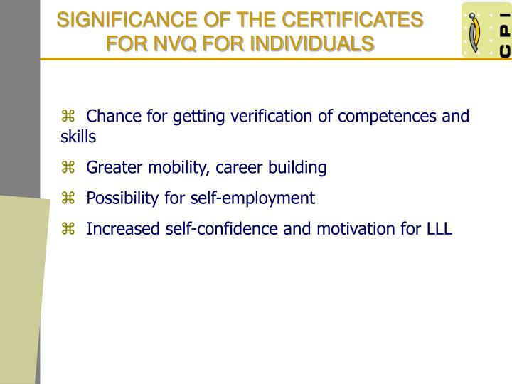 SIGNIFICANCE OF THE CERTIFICATES FOR NVQ FOR INDIVIDUALS