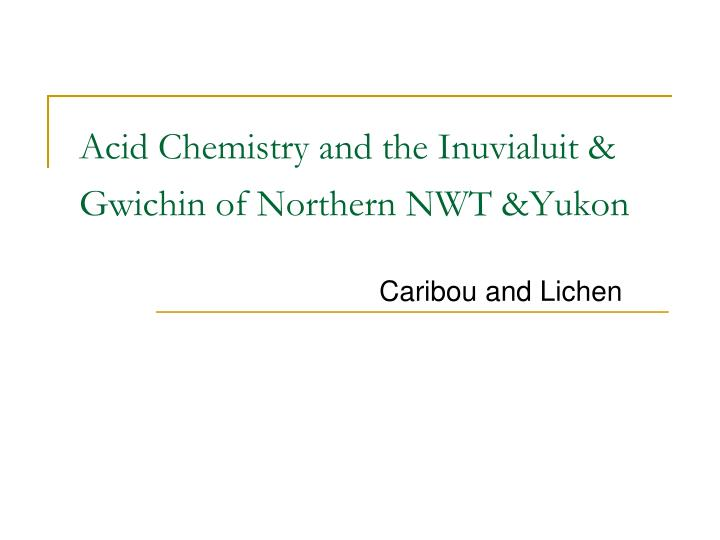 Acid Chemistry and the Inuvialuit &