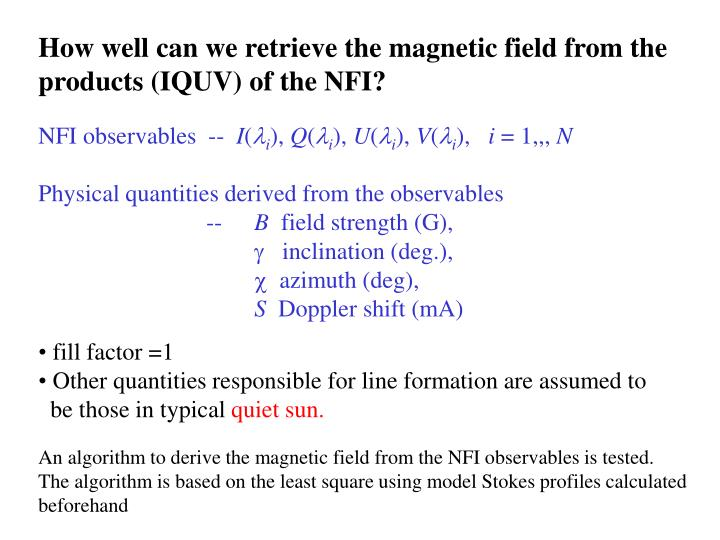 How well can we retrieve the magnetic field from the products (IQUV) of the NFI?