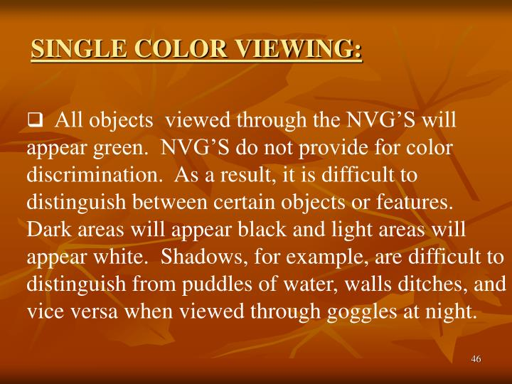 SINGLE COLOR VIEWING: