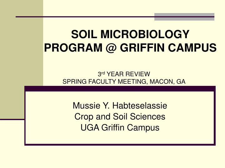 SOIL MICROBIOLOGY PROGRAM @ GRIFFIN CAMPUS