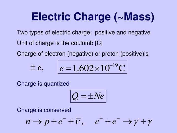 Electric Charge (~Mass)