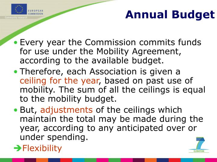 Every year the Commission commits funds for use under the Mobility Agreement, according to the available budget.