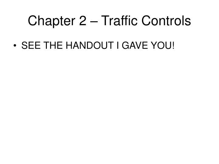Chapter 2 – Traffic Controls