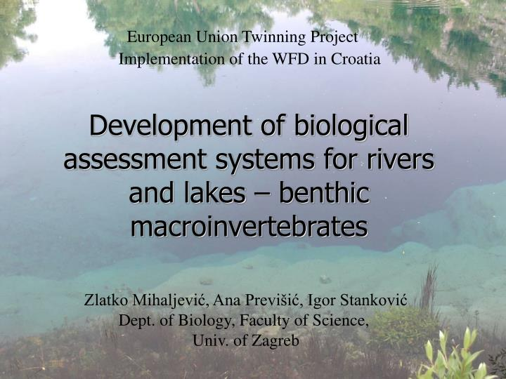 development of biological assessment systems for rivers and lakes benthic macroinvertebrates