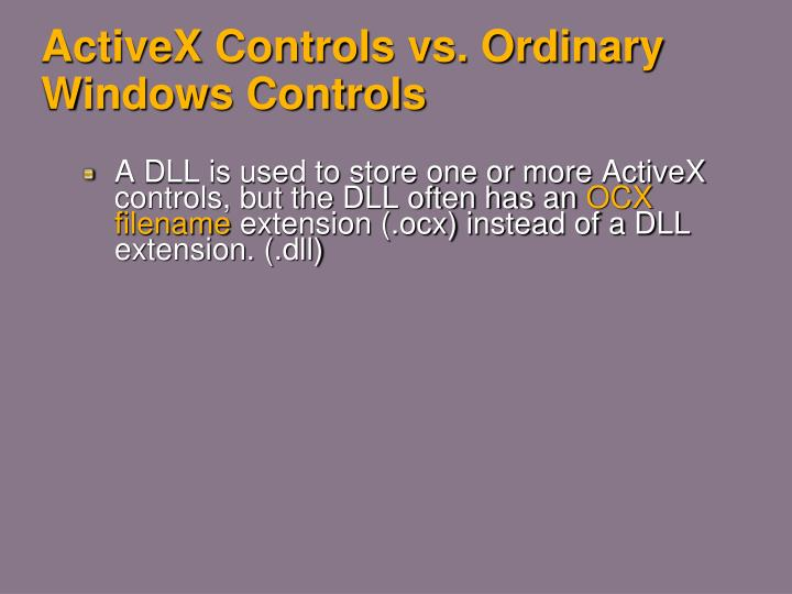 ActiveX Controls vs. Ordinary Windows Controls