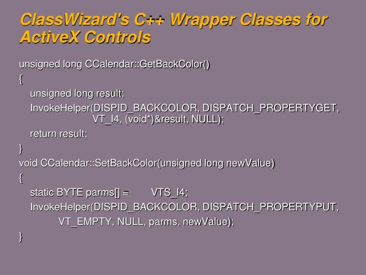 ClassWizard's C++ Wrapper Classes for ActiveX Controls