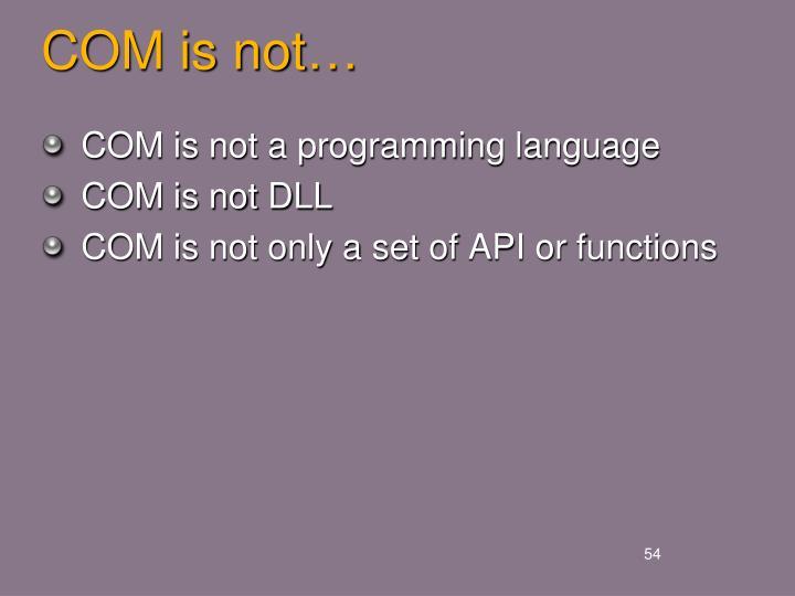 COM is not