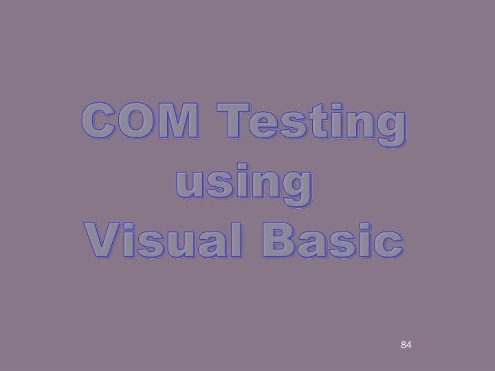 COM Testing