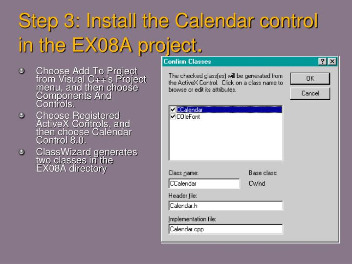 Step 3: Install the Calendar control in the EX08A project